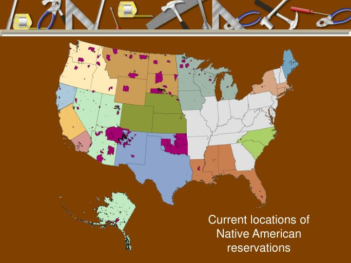 Current locations of Native American reservations