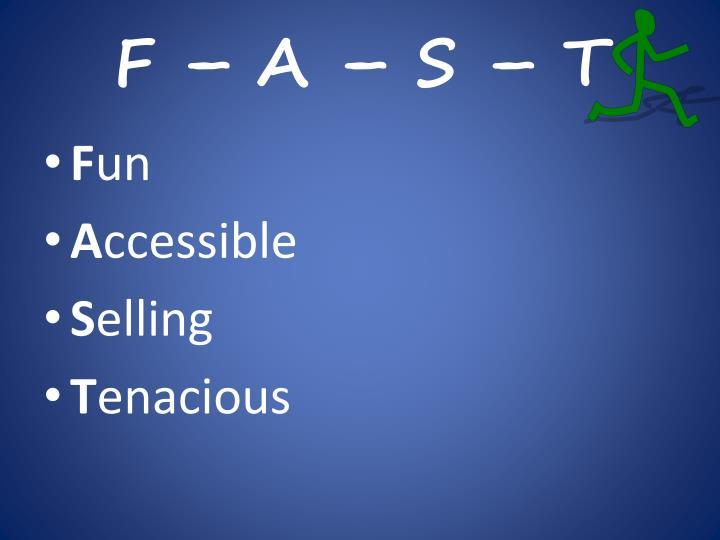F – A – S – T