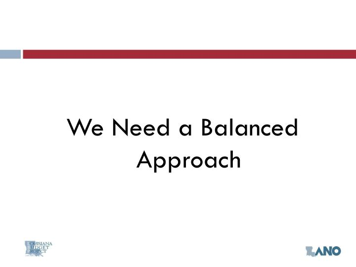 We Need a Balanced Approach