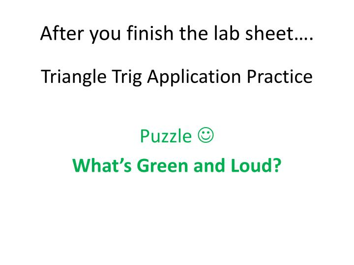 After you finish the lab sheet….