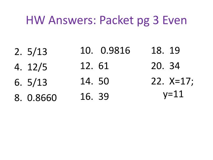 HW Answers: Packet pg 3 Even