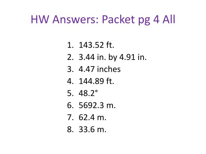 HW Answers: Packet pg 4 All