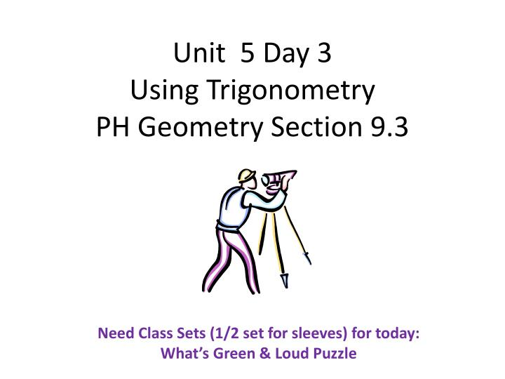 unit 5 day 3 using trigonometry ph geometry section 9 3