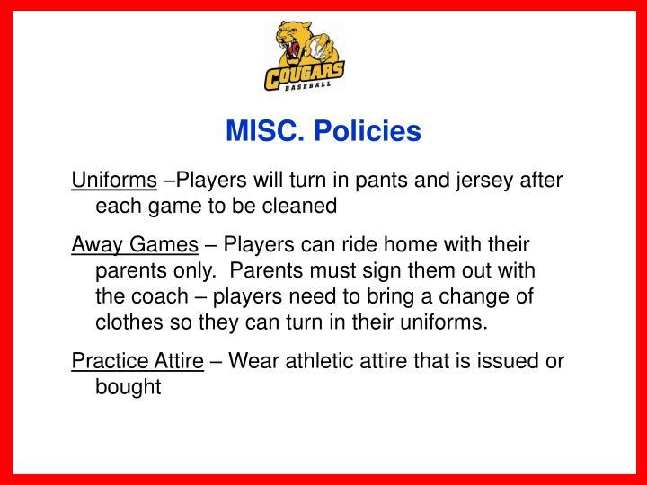 MISC. Policies