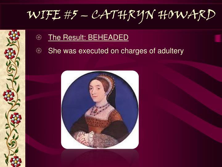 WIFE #5 – CATHRYN HOWARD