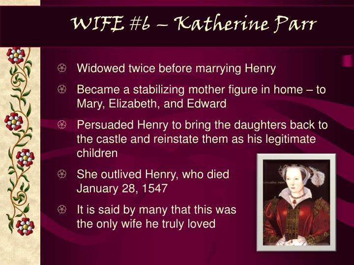 WIFE #6 – Katherine Parr