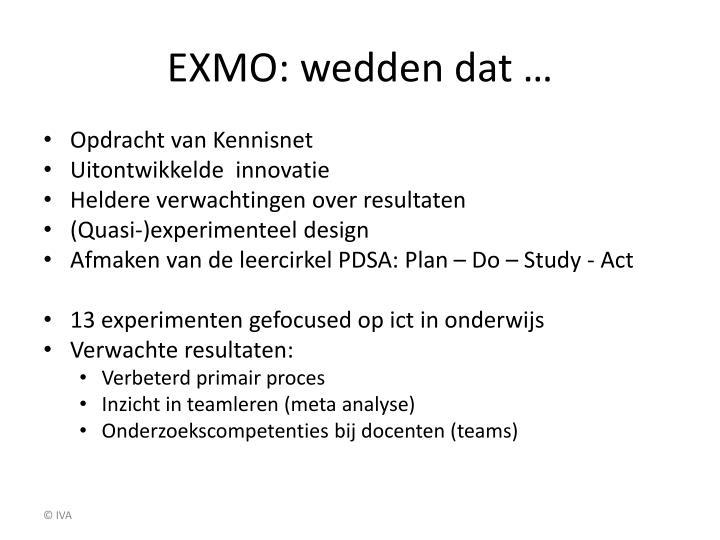 EXMO: wedden dat …