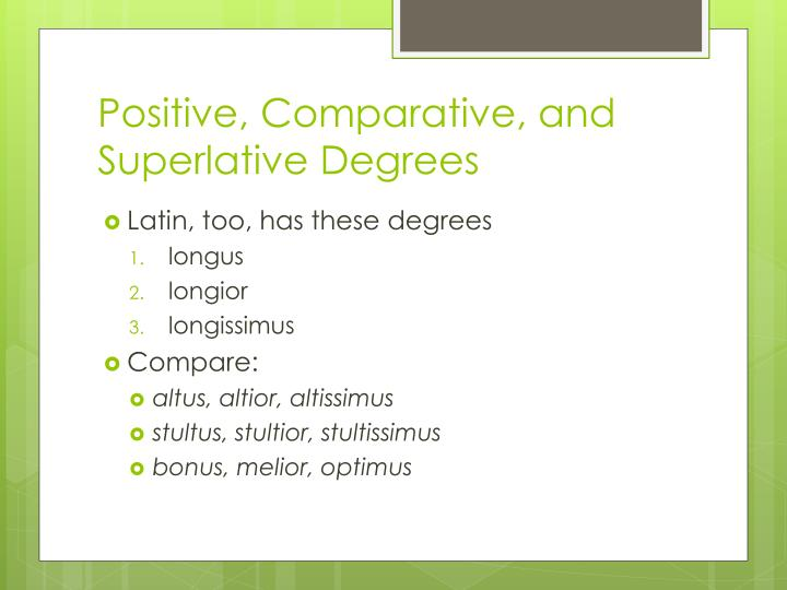 Positive comparative and superlative degrees