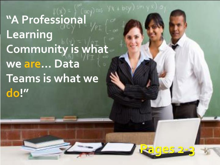 """A Professional Learning Community is what we"