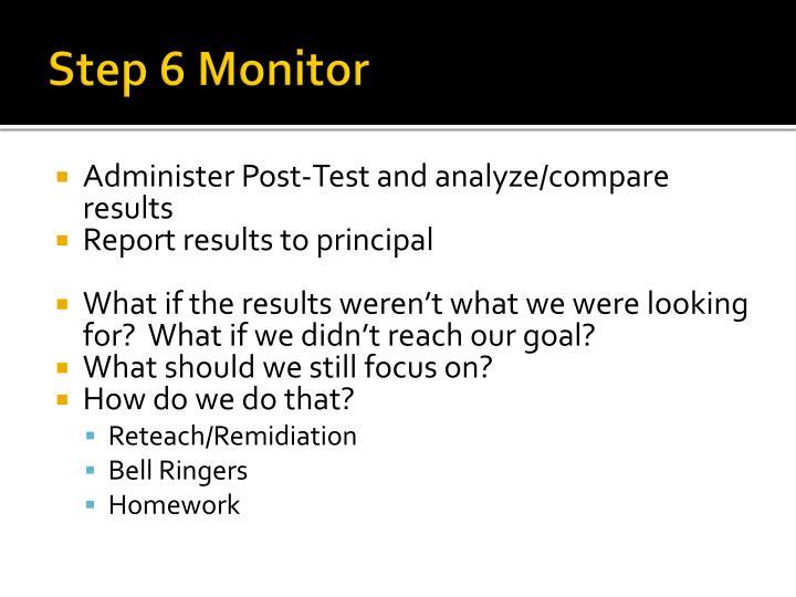 Step 6 Monitor
