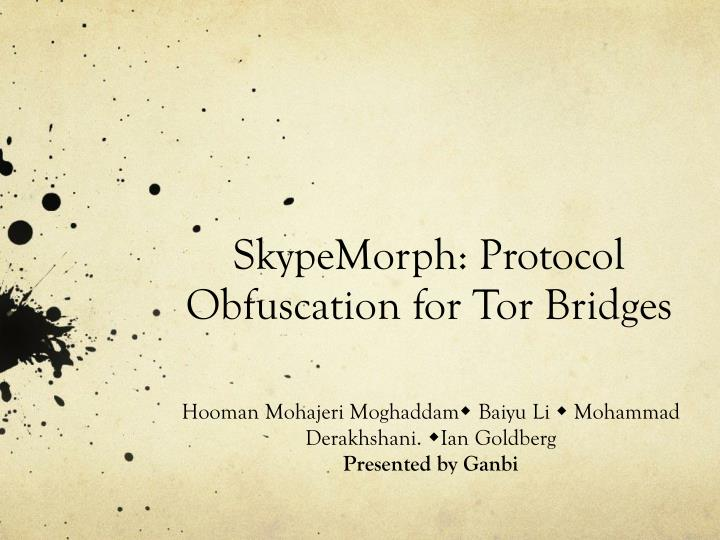 Skypemorph protocol obfuscation for tor bridges