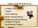 topics we ll be exploring