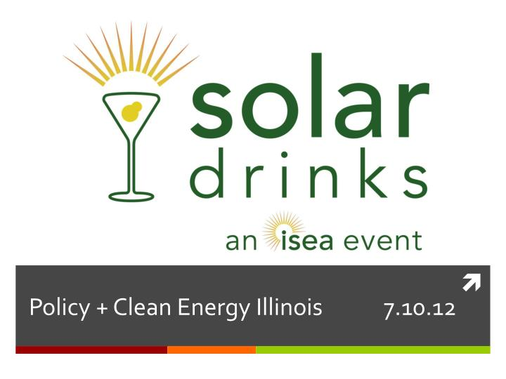 Policy clean energy illinois 7 10 12