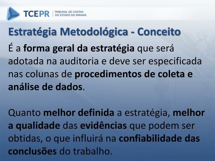 Estratégia Metodológica - Conceito