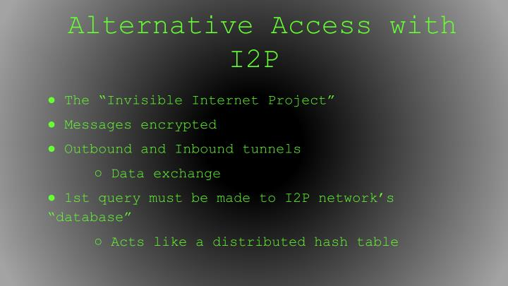 Alternative Access with I2P