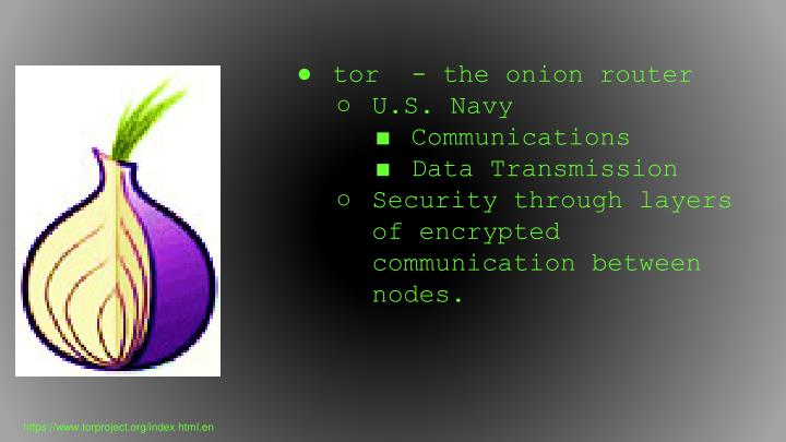 tor  - the onion router