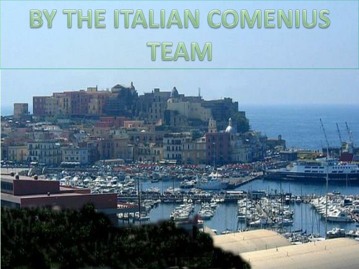 BY THE ITALIAN COMENIUS TEAM