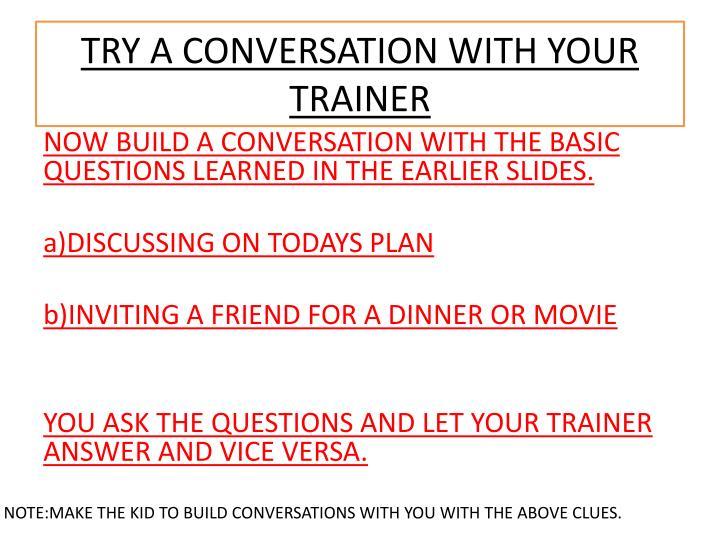TRY A CONVERSATION WITH YOUR TRAINER