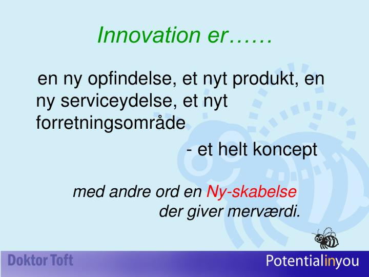 Innovation er……