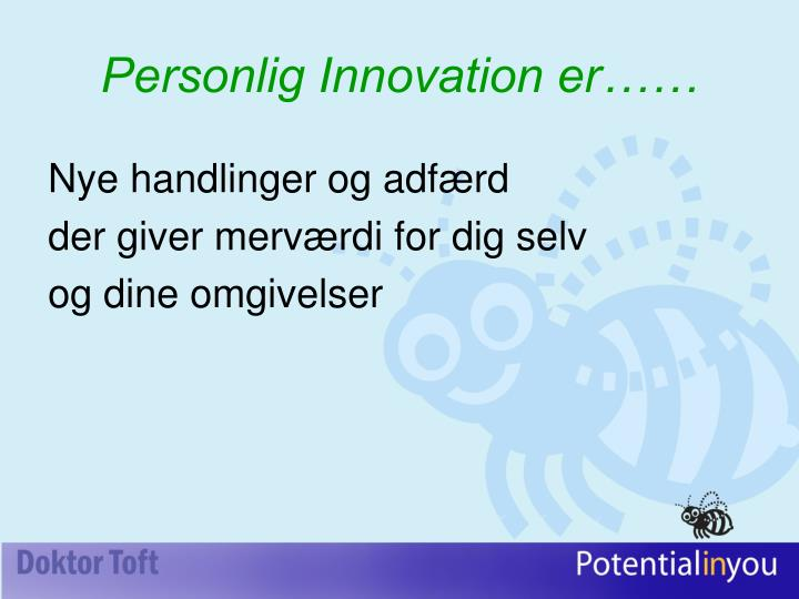 Personlig Innovation er……