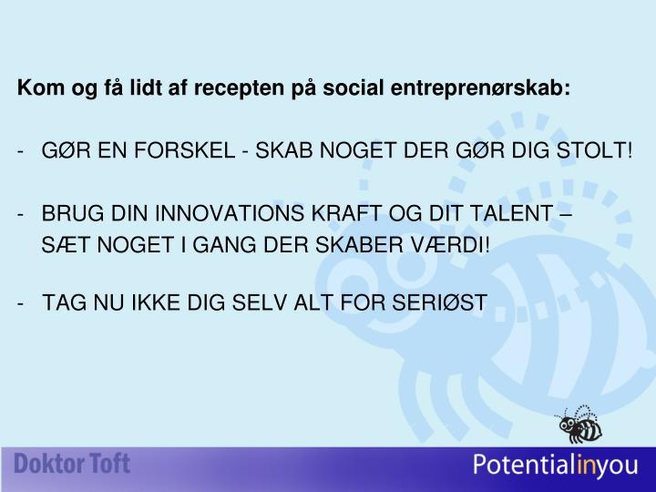 Kom og få lidt af recepten på social entreprenørskab
