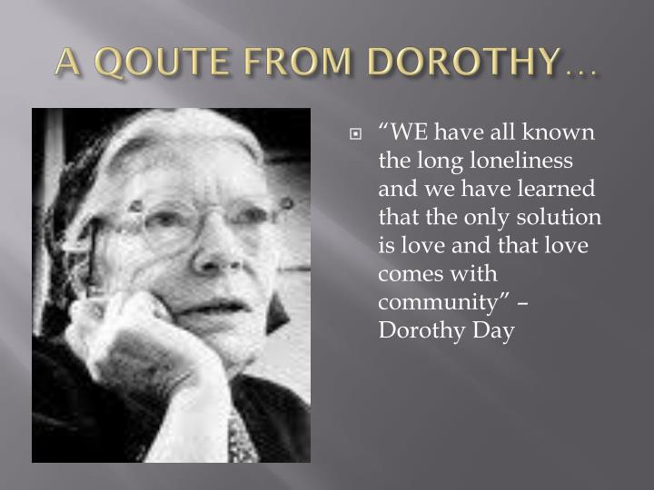 A QOUTE FROM DOROTHY…