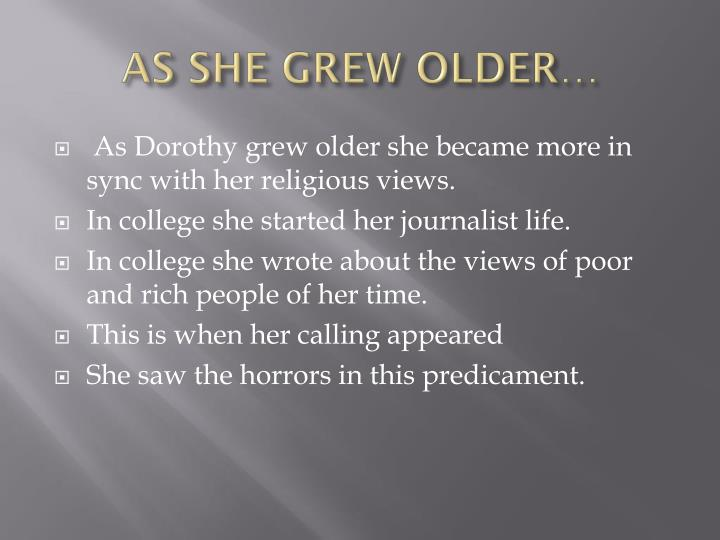 AS SHE GREW OLDER…