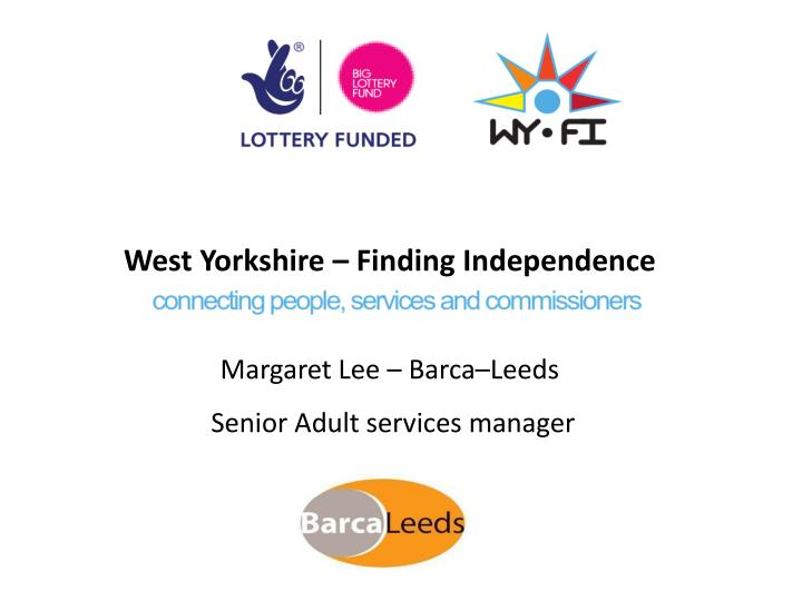 West Yorkshire – Finding Independence
