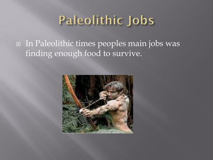 Paleolithic Jobs