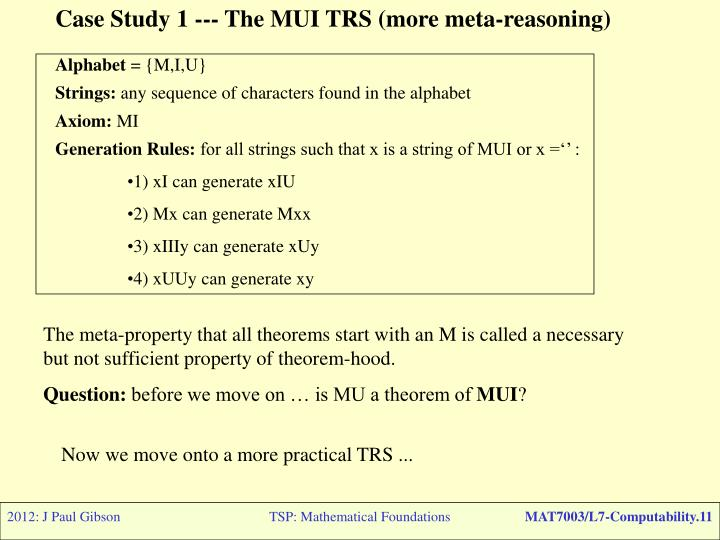 Case Study 1 --- The MUI TRS (more meta-reasoning)