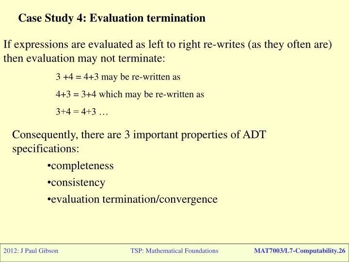 Case Study 4: Evaluation termination