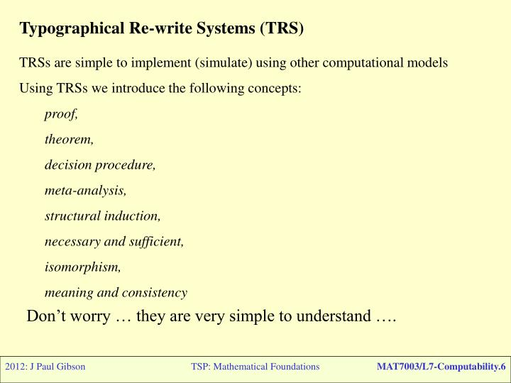 Typographical Re-write Systems (TRS)