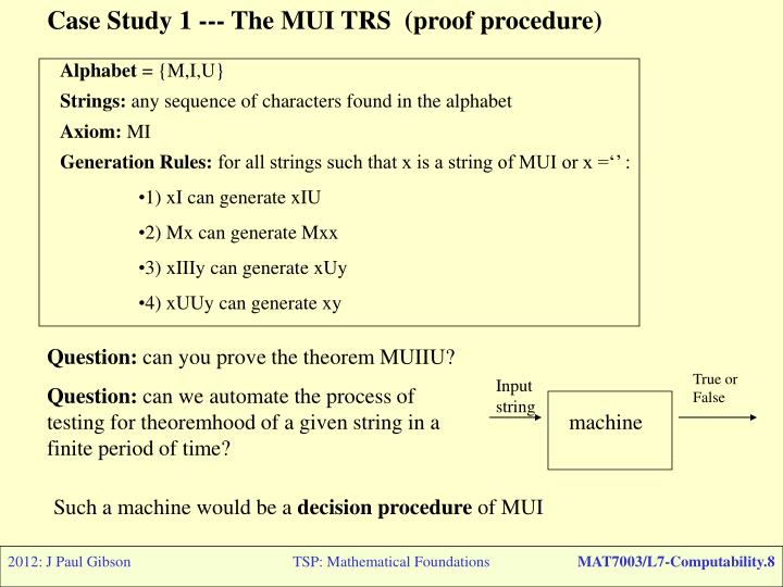 Case Study 1 --- The MUI TRS  (proof procedure)