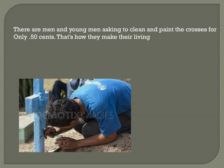 There are men and young men asking to clean and paint the crosses for
