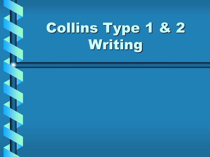 Collins type 1 2 writing