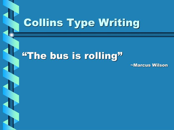 Collins Type Writing