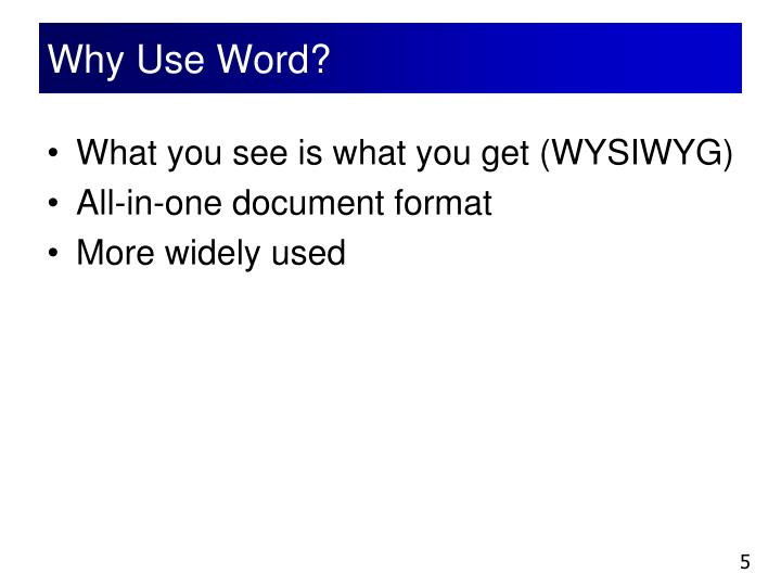 Why Use Word?