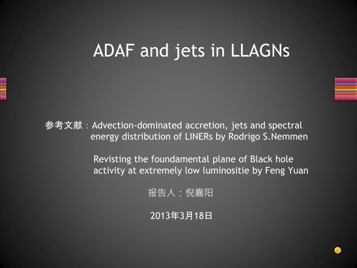 Adaf and jets in llagns