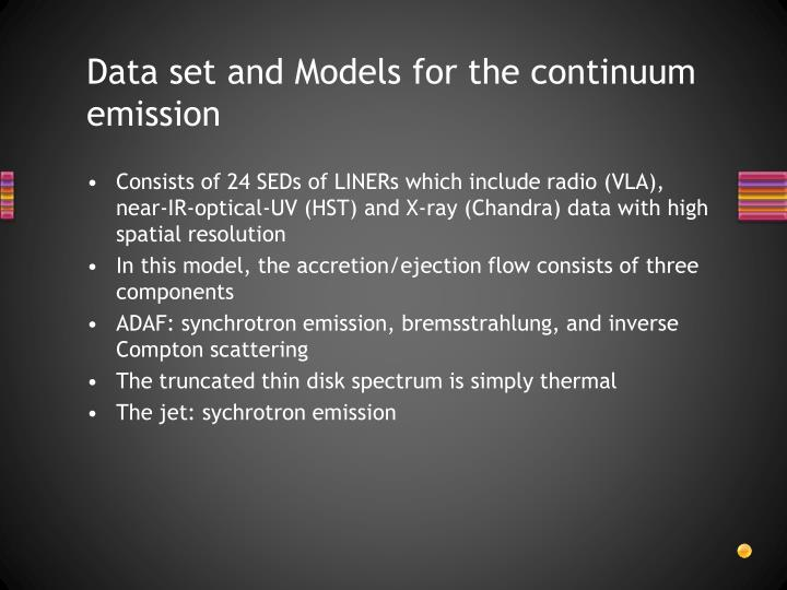 Data set and Models for the continuum emission