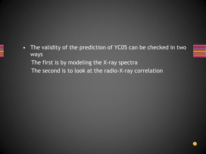 The validity of the prediction of YC05 can be checked in two ways