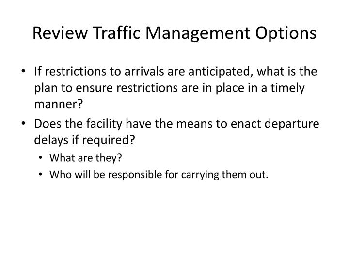 If restrictions to arrivals are anticipated, what is the plan to