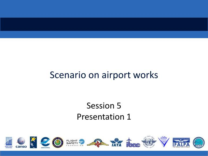 Scenario on airport works