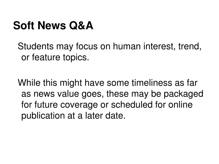 Soft News Q&A
