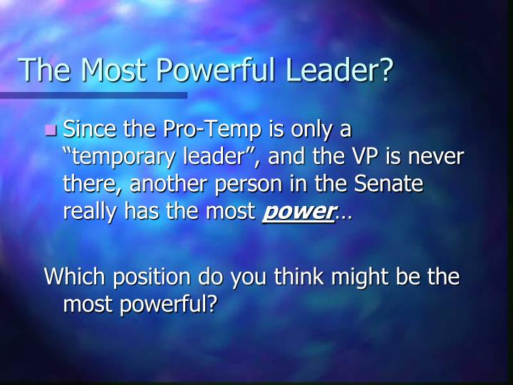 The Most Powerful Leader?