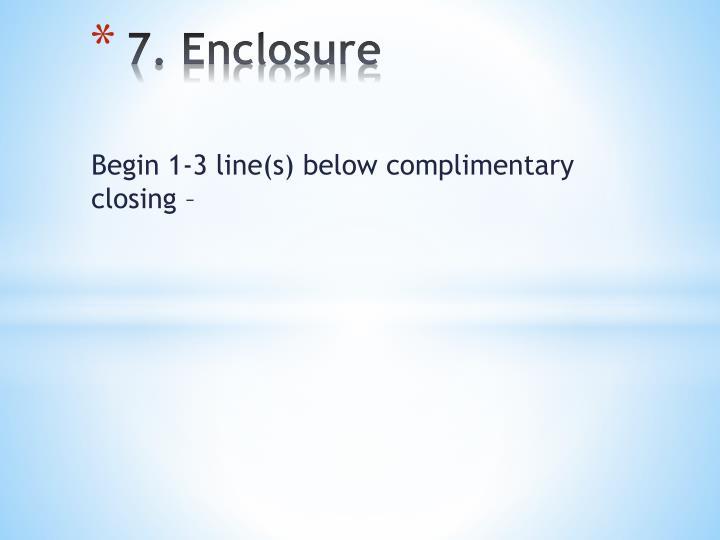 7. Enclosure