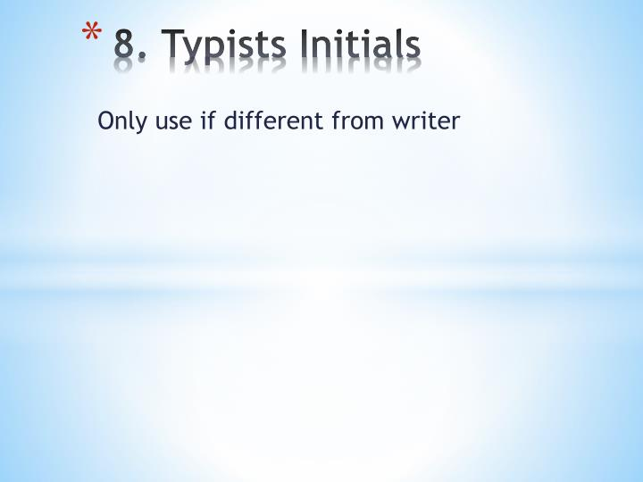 8. Typists Initials