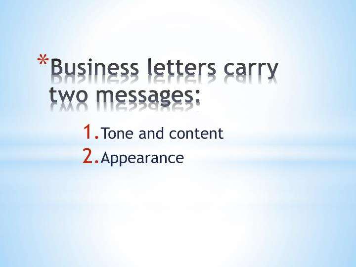 Business letters carry two messages