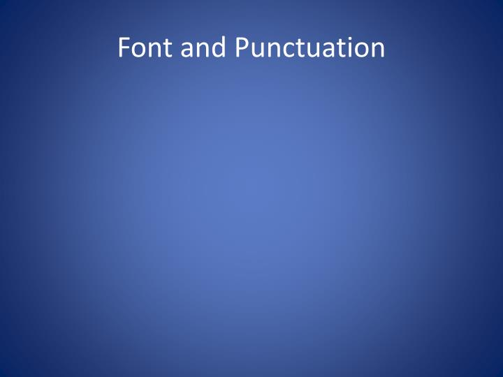 Font and Punctuation