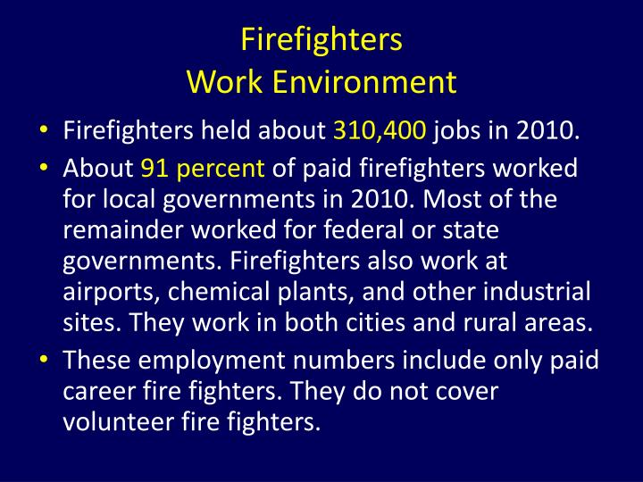 Firefighters                                                     Work Environment