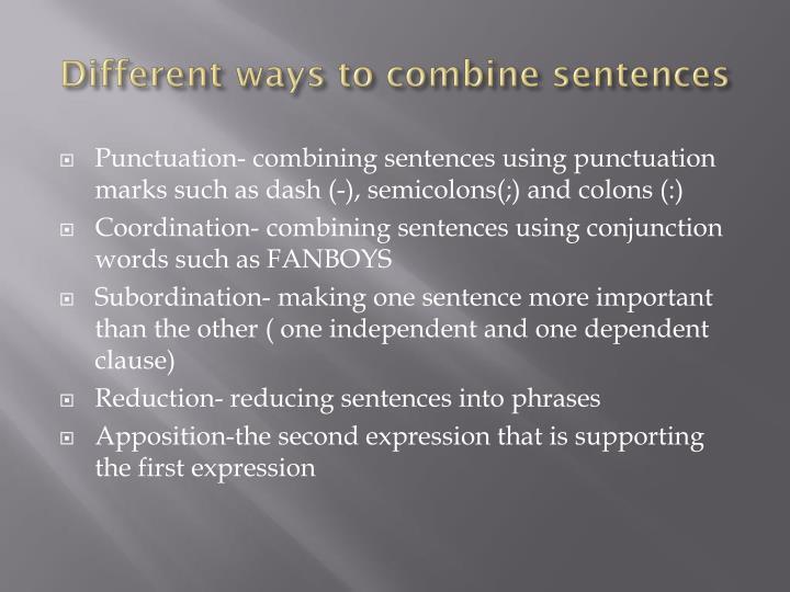 Different ways to combine sentences